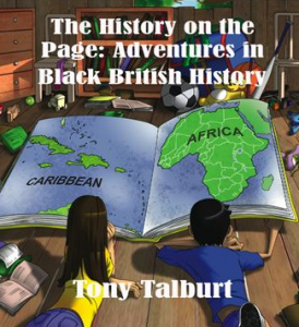 The History on the Page: Adventures in Black British history